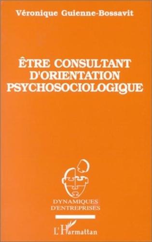 Véronique Guienne Bossavit - Être consultant d'orientation psychosociologique - Éthique et méthodologies.