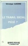 Véronique Guienne - Le travail social piégé ?.