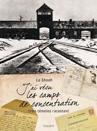Véronique Guillaud - J'ai vécu les camps de concentration - La Shoah.