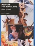 Véronique Habègre - Peinture sur porcelaine - Plaisir et magie.