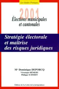 Véronique Hemery et Dominique Deporcq - Stratégie électorale et maîtrise des risques juridiques. - Elections municipales et cantonales 2001.