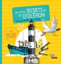 Véronique Hermouet et Luc Turlan - Les P'tits secrets de l'île d'Oléron.