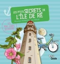Véronique Hermouet et Luc Turlan - Les p'tits secrets de l'île de Ré.