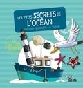 Véronique Hermouet et Luc Turlan - Les p'tits secrets de l'océan.