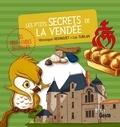 Véronique Hermouet et Luc Turlan - Les p'tits secrets de la Vendée.