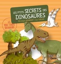 Véronique Hermouet et Luc Turlan - Les p'tits secrets des dinosaures.