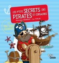 Véronique Hermouet et Luc Turlan - Les p'tits secrets des pirates et corsaires.