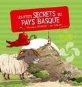 Véronique Hermouet et Luc Turlan - Les p'tits secrets du Pays Basque.