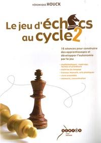 Véronique Houck - Le jeu d'échecs au cycle 2.