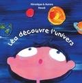 Véronique Houck et Aurore Houck - Léa découvre l'univers.