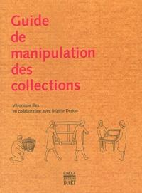 Véronique Illes et Brigitte Derion - Guide de manipulation des collections.