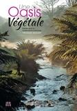 Véronique Jacquelin - Une oasis végétale - Balade dans un conservatoire botanique.