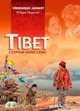Véronique Jannot et Philippe Glogowski - Tibet - L'espoir dans l'exil.