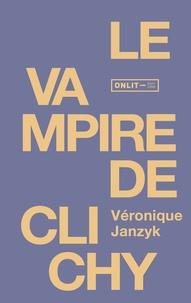 Véronique Janzyk - Le Vampire de Clichy.