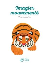 Véronique Joffre - Imagier mouvementé.