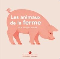 Véronique Joffre - Les animaux de la ferme - Mon imagier animé.