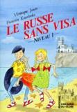Véronique Jouan et Françoise Kovalenko - Le russe sans visa - Niveau 1.