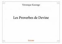 Véronique Kasongo - Les proverbes de Devine.