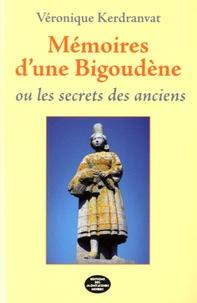 Véronique Kerdranvat - Mémoires d'une Bigoudène ou les secrets des anciens.