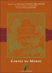 Véronique Lagny-Delatour et Isabelle Lintignat - Histoires autour d'un brin d'halfa - Contes du Maroc.