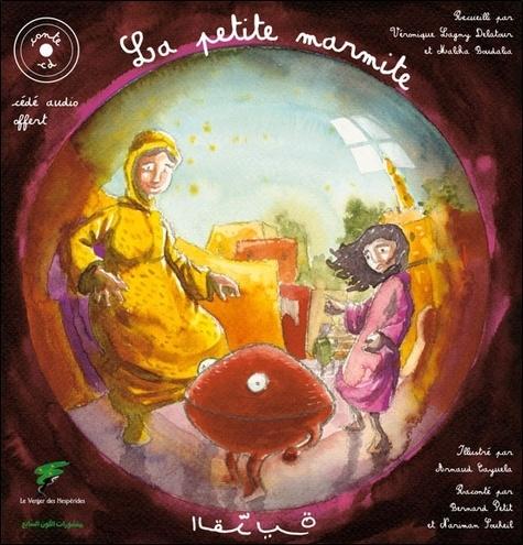 Véronique Lagny-Delatour et Malika Boudalia - La petite marmite - Edition bilingue français-arabe. 1 CD audio