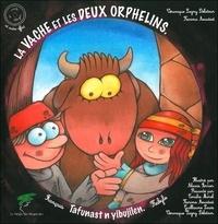 Véronique Lagny-Delatour et Karima Aouidad - La vache et les deux orphelins - Edition bilingue français-kabyle. 1 CD audio
