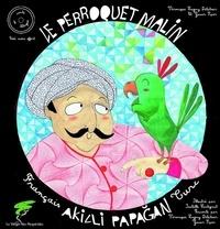 Véronique Lagny-Delatour et Isabelle Lintignat - Le perroquet malin. 1 CD audio