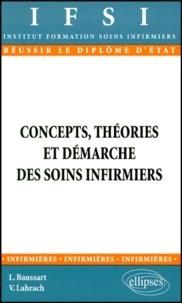 Véronique Lahrach et Lysiane Baussart - Concepts, théories et démarche des soins infirmiers.
