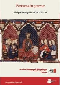 Véronique Lamazou-Duplan - Ecritures du pouvoir - Les cultures politiques dans la péninsule Ibérique et au Maghreb, VIIIe-XVe siècles Volume 2.