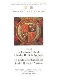 Véronique Lamazou-Duplan et Anne Goulet - Le Cartulaire dit de Charles II roi de Navarre.