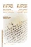 Véronique Lamazou-Duplan et Eloísa Ramirez Vaquero - Les cartulaires médiévaux - Ecrire et conserver la mémoire du pouvoir, le pouvoir de la mémoire.