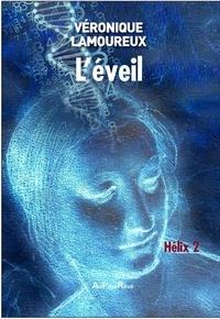 Véronique Lamoureux - L'Eveil Tome 2 : Hélix.