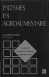 Véronique Larreta-Garde - Enzymes en agroalimentaire.