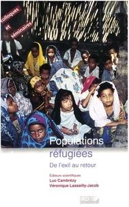Véronique Lassailly-Jacob et  Collectif - Populations refugiées. - De l'exil au retour.