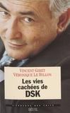 Véronique Le Billon et Vincent Giret - Les vies cachées de DSK.