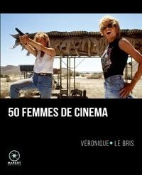 Véronique Le Bris - 50 femmes de cinéma.
