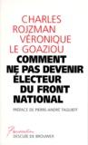 Véronique Le Goaziou et Charles Rojzman - Comment ne pas devenir électeur du Front national.