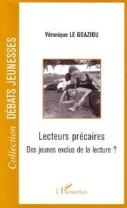 Véronique Le Goaziou - Lecteurs précaires - Des jeunes exclus de la lecture ?.