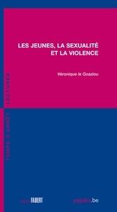 Véronique Le Goaziou - Les jeunes, la sexualité et la violence.