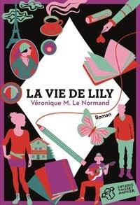 Véronique Le Normand - La vie de Lily.