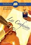 Véronique Le Quintrec et Jean-Jacques Rousseau - Bibliolycée - Les Confessions (Livres I à IV), Jean-Jacques Rousseau.