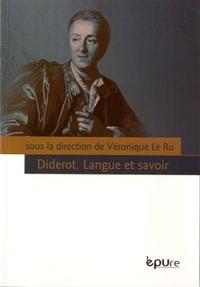 Véronique Le Ru - Diderot, langue et savoir.