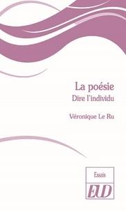 Véronique Le Ru - La poésie - Dire l'individu.