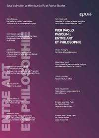 Véronique Le Ru et Fabrice Bourlez - Pier Paolo Pasolini : entre art et philosophie.