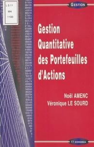 Véronique Le Sourd et Noël Amenc - Gestion quantitative des portefeuilles d'actions.