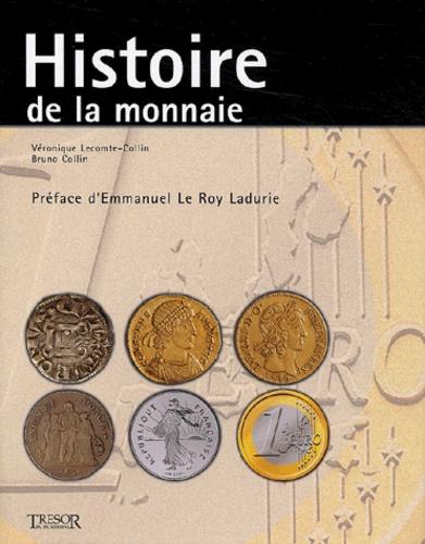 Véronique Lecomte-Collin et Bruno Collin - Histoire de la monnaie.