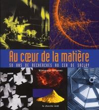 Au coeur de la matière. 50 ans de recherches au CEA de Saclay.pdf
