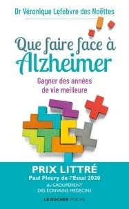 Véronique Lefebvre des Noëttes - Que faire face à Alzheimer ? - Gagner des années de vie meilleure.