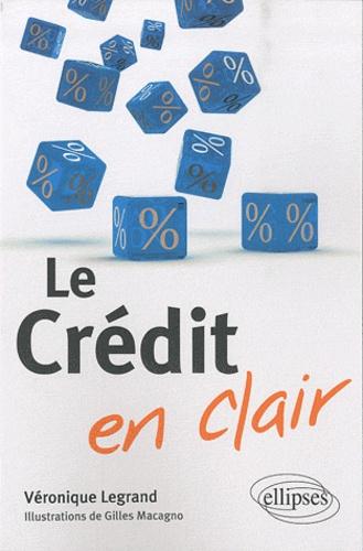 Véronique Legrand - Le crédit en clair.