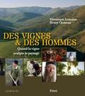 Véronique Lemoine et Henry Clemens - Des vignes & des hommes - Quand la vigne sculpte le paysage.